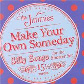 The Jimmies: Make Your Own Someday