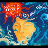 Gabrielle Roth & the Mirrors: Double Wave [Digipak]