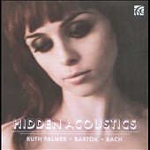 Hidden Acoustics / Ruth Palmer, violin