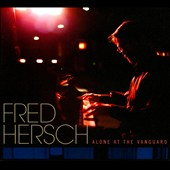 Fred Hersch: Alone at the Vanguard [Digipak]