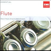 Essential Flute / Michel Debost, Hans-Martin Linda, Emmanuel Pahud, William Bennet, et al.