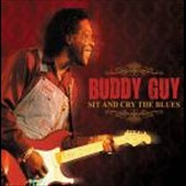 Buddy Guy: Sit & Cry the Blues