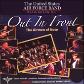 US Air Force Airmen of Note: Out in Front *