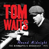 Tom Waits: 'Round Midnight: The Minneapolis Broadcast 1975