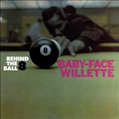 Baby Face Willette: Behind the 8-Ball