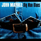 John Mayall: Big Man Blues [Digipak]