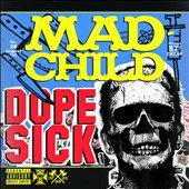 Mad Child: Dope Sick [PA]