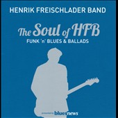 Henrik Freischlader Band: The Soul Of HFB: Funk'n'Blues & Ballads