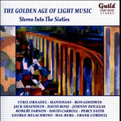 Golden Age of Light Music: Stereo into the Sixties - works by Porter, Gershwin, Robinson, Kalkimai et al.