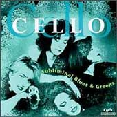 Cello - Subliminal Blues & Greens