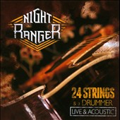 Night Ranger: 24 Strings and a Drummer: Live and Acoustic [CD/DVD]