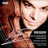 Max Reger: Violin Concerto; Chaconne / Benjamin Schmid, violin