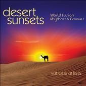 Various Artists: Desert Sunsets: World Fusion Rhythm & Grooves [Digipak]