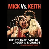 The Rolling Stones: Mick vs. Keith: The Strange Case of Jagger & Richards