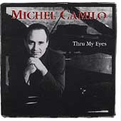 Michel Camilo: Thru My Eyes