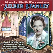 Aileen Stanley: Music Hall Favorites by Aileen Stanley
