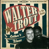 Walter Trout: Luther's Blues: A Tribute to Luther Allison