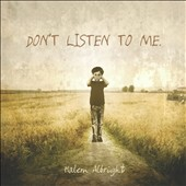 Halem Albright: Don't Listen to Me