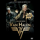 Van Halen: You Got Roth: The Ultimate David Lee Roth Story