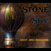 Andy Dru Rodgers: Stone From the Sky [Digipak]
