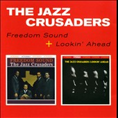 The Jazz Crusaders: Freedom Sound/Lookin' Ahead *