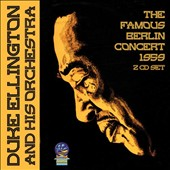 Duke Ellington & His Orchestra: The  Famous Berlin Concert 1959