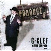 G-Clef Da Mad Komposa: The  Producer, Vol. 1