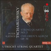 Tchaikovsky: String Quartet No. 3; Children's Album, Op. 39 / Utrecht Quartet