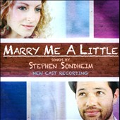 Stephen Sondheim: Marry Me a Little [New Cast Recording]