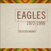 Eagles: Selected Works 1972-1999 [Box Set] [Box]