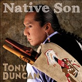 Tony Duncan: Native Son [Digipak]