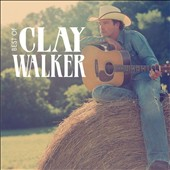 Clay Walker: Best of Clay Walker *