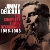 Jimmy Deuchar: The Complete Tempo Recordings: 1955-1958 *