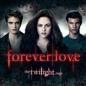 Various Artists: The Twilight Saga: Forever