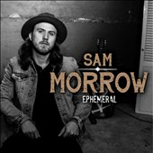 Sam Morrow: Ephemeral