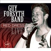 Guy Forsyth: Red Dress