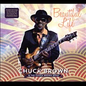 Chuck Brown/Chuck Brown Band: Beautiful Life [Digipak] [8/19]