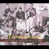 Various Artists: Troubadours: Folk and the Roots of American Music, Pt. 2 [Box]