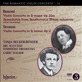 The Romantic Violin Concerto Vol. 16: Busoni: Violin Concerto Op. 35a; Strauss: Violin Concerto Op. 8 / Tanja Becker-Bender, violin