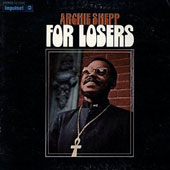 Archie Shepp: For Losers