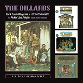 The Dillards: Back Porch Bluegrass/Live!!! Almost!!!/Pickin' and Fiddlin' with Byron Berline *