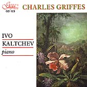 Griffes: Piano Works / Ivo Kaltchev