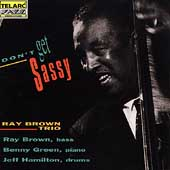 Ray Brown (Bass)/Ray Brown Trio (Bass): Don't Get Sassy