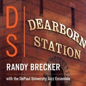 The DePaul University Jazz Ensemble/Randy Brecker: Dearborn Station [2/10]