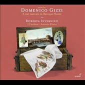 Arias composed for Domenico Gizzi: A Star Castrato in Baroque Rome - by Vinci, Costanzi, Scarlatti, Feo, Sarro, Bononcini / I Turchini, Roberta Invernizzi, soprano