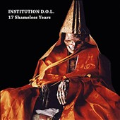 Institution D.O.L.: 17 Shameless Years [7/7]