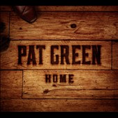Pat Green: Home [Digipak] *