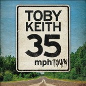 Toby Keith: 35 MPH Town [10/9] *