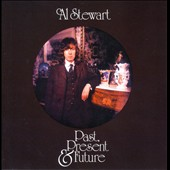 Al Stewart: Past, Present and Future [Expanded Edition]