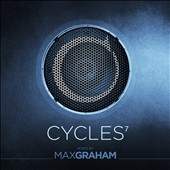 Max Graham: Cycles, Vol. 7